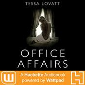 Office Affairs by  Tessa Lovatt audiobook