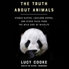 The Truth about Animals by Lucy Cooke audiobook
