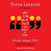 Voice Lessons for Parents by  Wendy Mogel PhD audiobook
