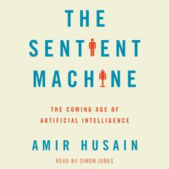 The Sentient Machine by Amir Husain audiobook