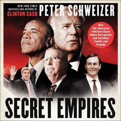 Secret Empires by Peter Schweizer audiobook