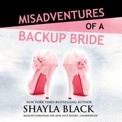 Misadventures of a Backup Bride by Shayla Black audiobook