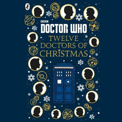Doctor Who: Twelve Doctors of Christmas by Jacqueline Rayner audiobook