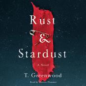 Rust & Stardust by  T. Greenwood audiobook