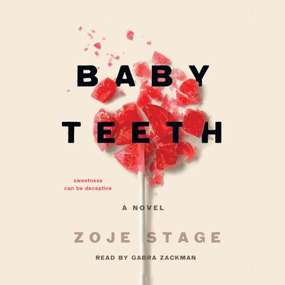 Baby Teeth by Zoje Stage audiobook