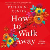 How to Walk Away by  Katherine Center audiobook