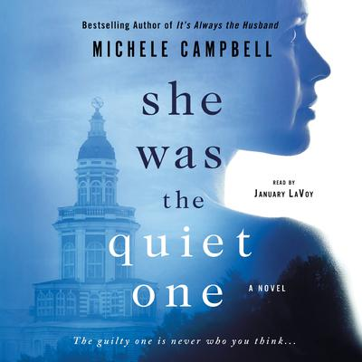 She Was the Quiet One by Michele Campbell audiobook