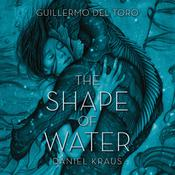 The Shape of Water by  Daniel Kraus audiobook