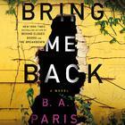 Bring Me Back by B. A. Paris