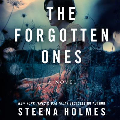 The Forgotten Ones by Steena Holmes audiobook