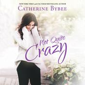 Not Quite Crazy by  Catherine Bybee audiobook