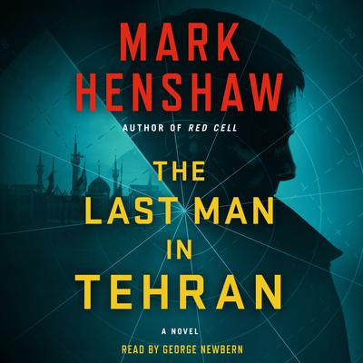 The Last Man in Tehran by Mark Henshaw audiobook
