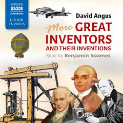 More Great Inventors and Their Inventions by David Angus audiobook