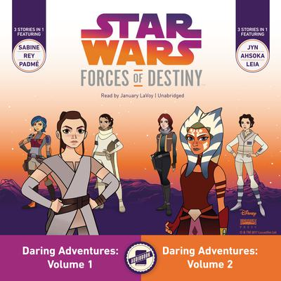 Star Wars Forces of Destiny: Daring Adventures, Volumes 1 & 2 by Emma Carlson Berne audiobook
