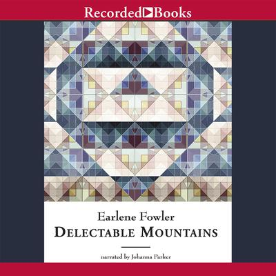 Delectable Mountains by Earlene Fowler audiobook