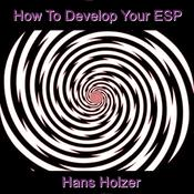 How To Develop Your ESP by  Hans Holzer audiobook