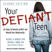Your Defiant Teen by  Russell A. Barkley PhD audiobook