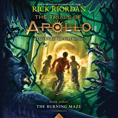 The Trials of Apollo, Book Three: The Burning Maze by Rick Riordan audiobook