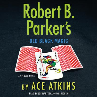 Robert B. Parker's Old Black Magic by Ace Atkins audiobook
