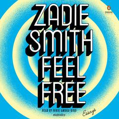 Feel Free by Zadie Smith audiobook