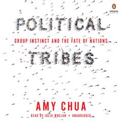 Political Tribes by Amy Chua audiobook