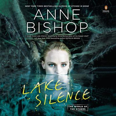 Lake Silence by Anne Bishop audiobook
