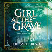 Girl at the Grave by  Teri Bailey Black audiobook