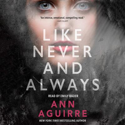 Like Never and Always by Ann Aguirre audiobook