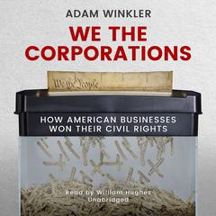 We the Corporations by Adam Winkler audiobook