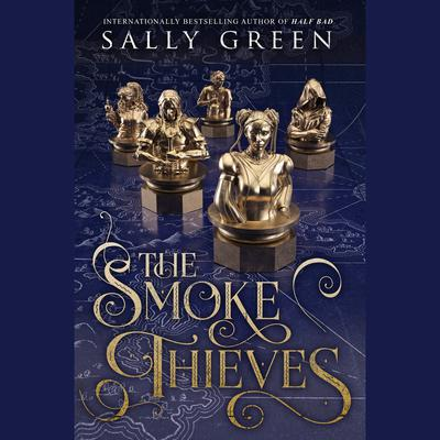 The Smoke Thieves by Sally Green audiobook