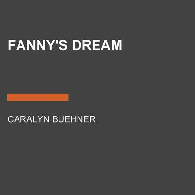 Fanny's Dream by Caralyn Buehner audiobook