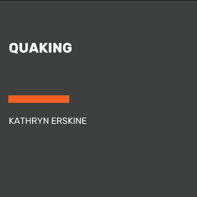 Quaking by Kathryn Erskine audiobook