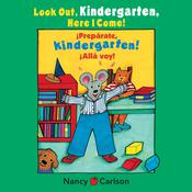 Look Out Kindergarten, Here I Come by  Nancy Carlson audiobook