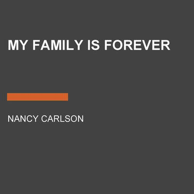 My Family is Forever by Nancy Carlson audiobook