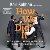 How We Did It by  Karl Subban audiobook