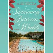 Swimming Between Worlds by  Elaine Neil Orr audiobook