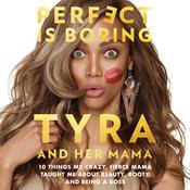 Perfect Is Boring by  Tyra Banks audiobook