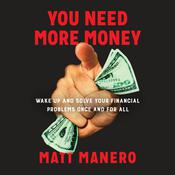 You Need More Money by  Matt Manero audiobook
