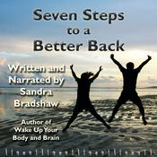 Seven Steps to a Better Back by  Sandra Bradshaw audiobook