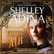 Fields of Air by  Shelley Adina audiobook