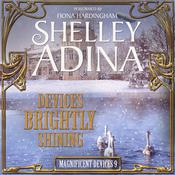 Devices Brightly Shining by  Shelley Adina audiobook