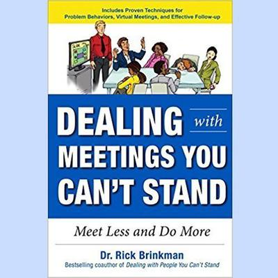 Dealing with Meetings You Can't Stand by Rick Brinkman audiobook