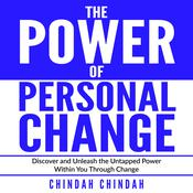The Power Of Personal Change by  Chindah Chindah audiobook