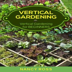 Vertical Gardening by Nancy Ross audiobook