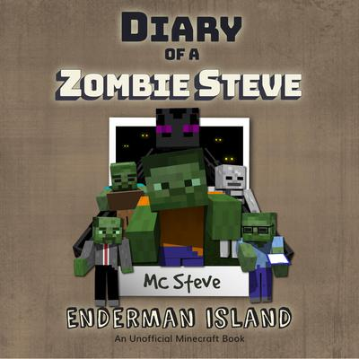 Diary of a Minecraft Zombie Steve, Book 4: Enderman Island by MC Steve audiobook