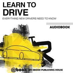 Learn to Drive  by My Ebook Publishing House audiobook