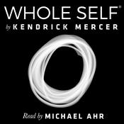 Whole Self by  Kendrick Mercer audiobook
