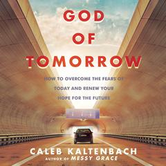 God of Tomorrow by Caleb Kaltenbach audiobook