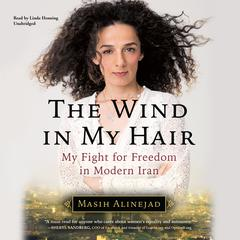 The Wind in My Hair by Masih Alinejad audiobook