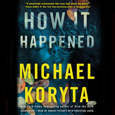 How It Happened by Michael Koryta audiobook